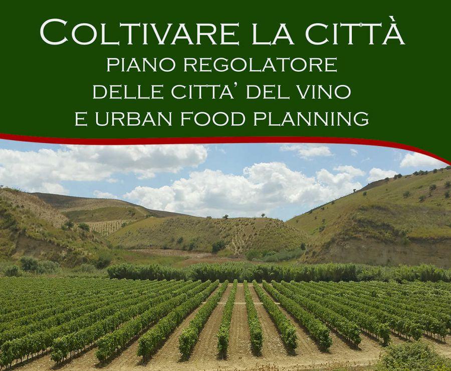 Coltivare la città: Piano Regolatore delle Città del Vino e Urban Food Planning
