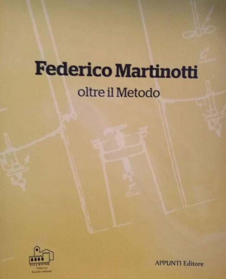 """""""Federico Martinotti, oltre il Metodo"""""""